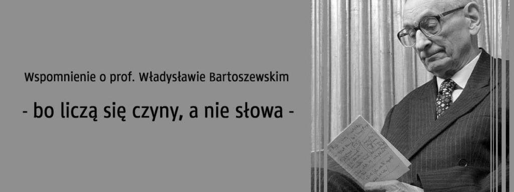 Wspomnienie prof. Władysława Bartoszewskiego